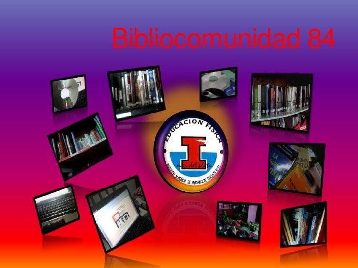 Bibliocomunidad 84<br />
