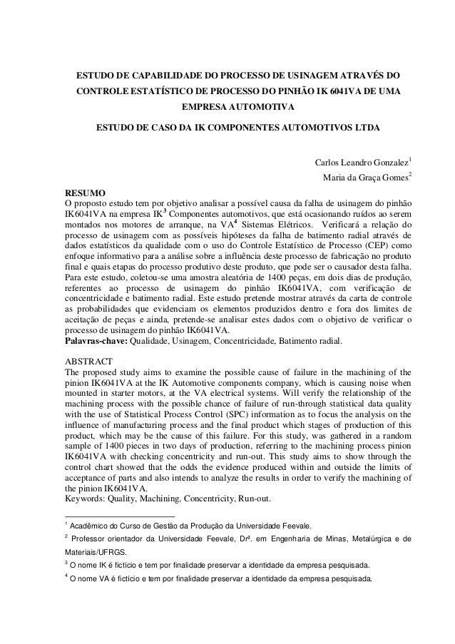 ESTUDO DE CAPABILIDADE DO PROCESSO DE USINAGEM ATRAVÉS DO CONTROLE ESTATÍSTICO DE PROCESSO DO PINHÃO IK 6041VA DE UMA EMPR...