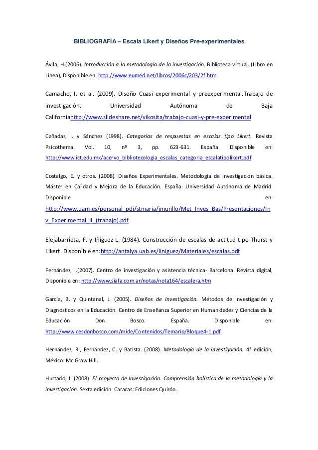 BIBLIOGRAFÍA – Escala Likert y Diseños Pre-experimentales Ávila, H.(2006). Introducción a la metodología de la investigaci...