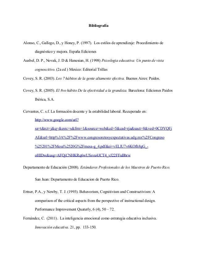 Bibliografía Alonso, C., Gallego, D., y Honey, P. (1997). Los estilos de aprendizaje: Procedimiento de diagnóstico y mejor...