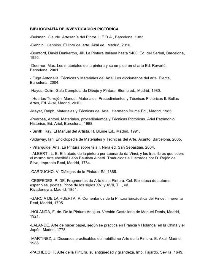 BIBLIOGRAFÍA DE INVESTIGACIÓN PICTÓRICA-Bekman, Claude. Artesanía del Pintor. L.E.D.A., Barcelona, 1983.-Cennini, Cennino....