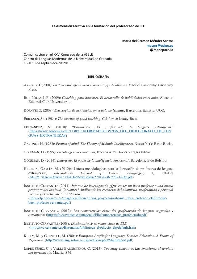 La dimensión afectiva en la formación del profesorado de ELE María del Carmen Méndez Santos macms@uvigo.es @mariaparrula C...