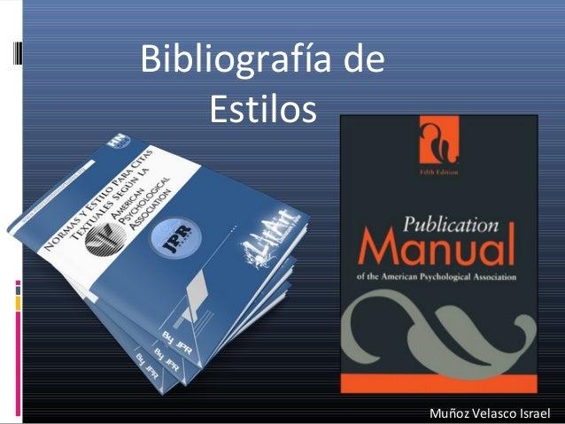 Bibliografía de Estilos Muñoz Velasco Israel
