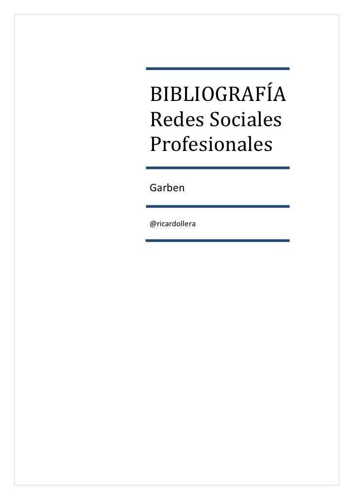 BIBLIOGRAFÍA          RedesSocialesProfesionalesGarben@ricardollera