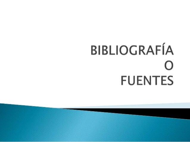  Lista de fuentes de información consultadas y utilizadas en la preparación del trabajo. Propósitos:  Documentar los tra...