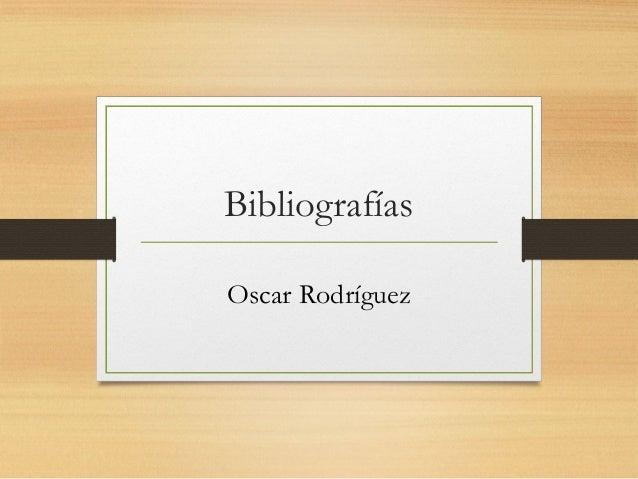 Bibliografías Oscar Rodríguez