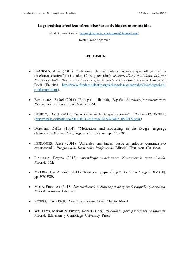 Landesinstitut für Pädagogik und Medien 24 de marzo de 2016 La gramática afectiva: cómo diseñar actividades memorables Mar...