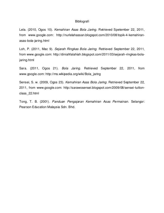 BibliografiLela. (2010, Ogos 10). Kemahiran Asas Bola Jaring. Retrieved Spetember 22, 2011,from www.google.com: http://nur...