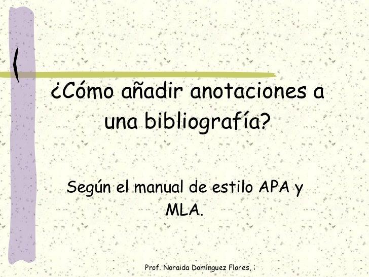 ¿Cómo añadir anotaciones a una bibliografía? Según el manual de estilo APA y MLA.
