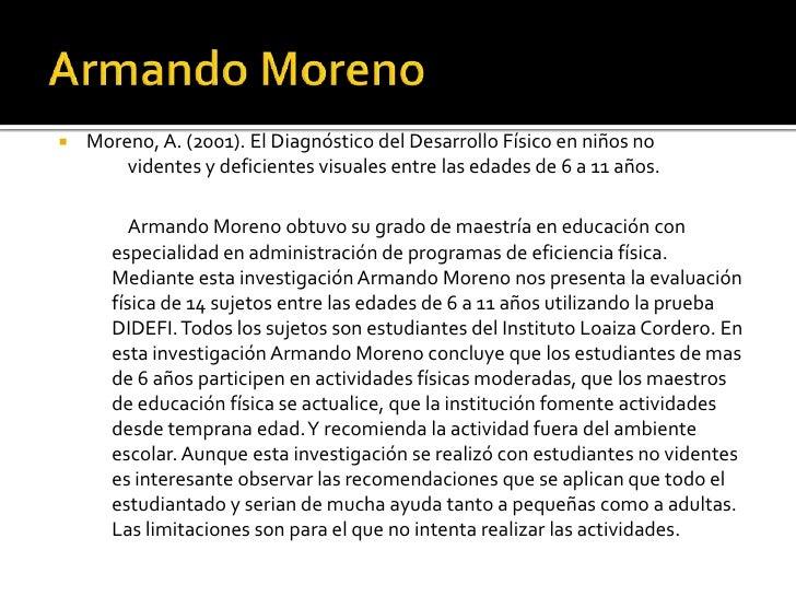    Moreno, A. (2001). El Diagnóstico del Desarrollo Físico en niños no         videntes y deficientes visuales entre las ...