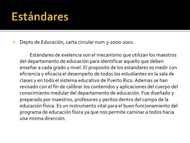    Depto de Educación, carta circular num 3-2000-2001.           Estándares de exelencia son el mecanismo que utilizan lo...