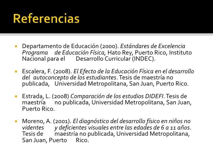    Departamento de Educación (2000). Estándares de Excelencia     Programa de Educación Física, Hato Rey, Puerto Rico, In...
