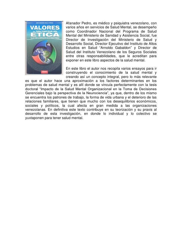 Afanador Pedro, es médico y psiquiatra venezolano, con                         varios años en servicios de Salud Mental, s...