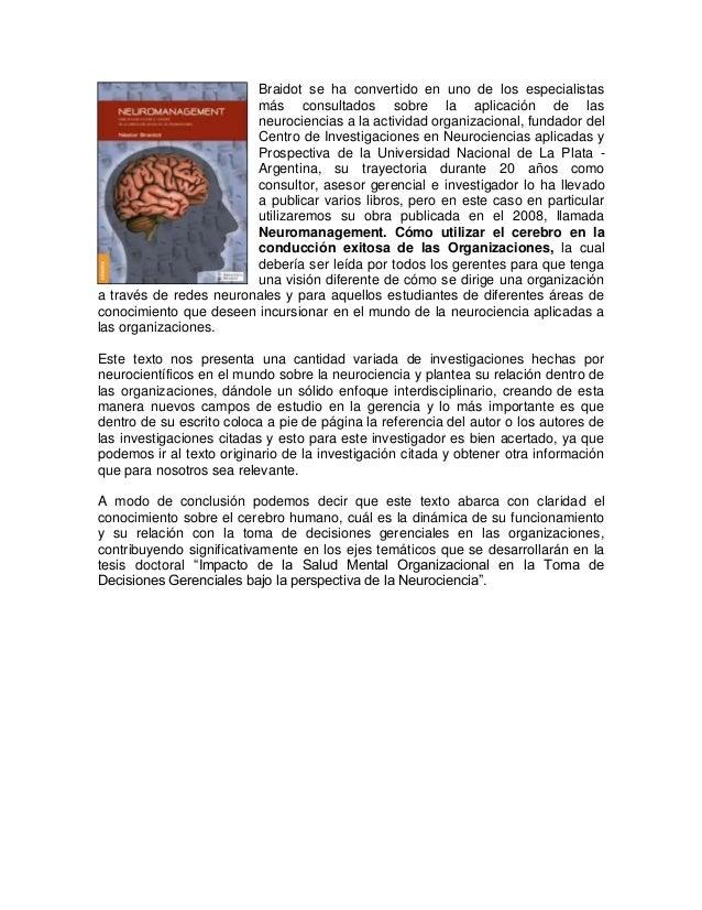 Braidot se ha convertido en uno de los especialistas más consultados sobre la aplicación de las neurociencias a la activid...