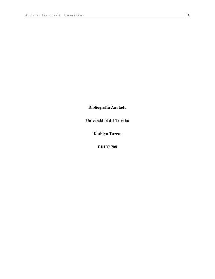 Bibliografía Anotada<br />Universidad del Turabo<br />Kathlyn Torres<br />EDUC 708<br />Alfabetización familiar<br /> Pare...