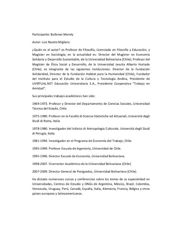 Participante: Bullones MorelyAutor: Luis Razeto Migliaro¿Quién es el autor? es Profesor de Filosofía, Licenciado en Filoso...