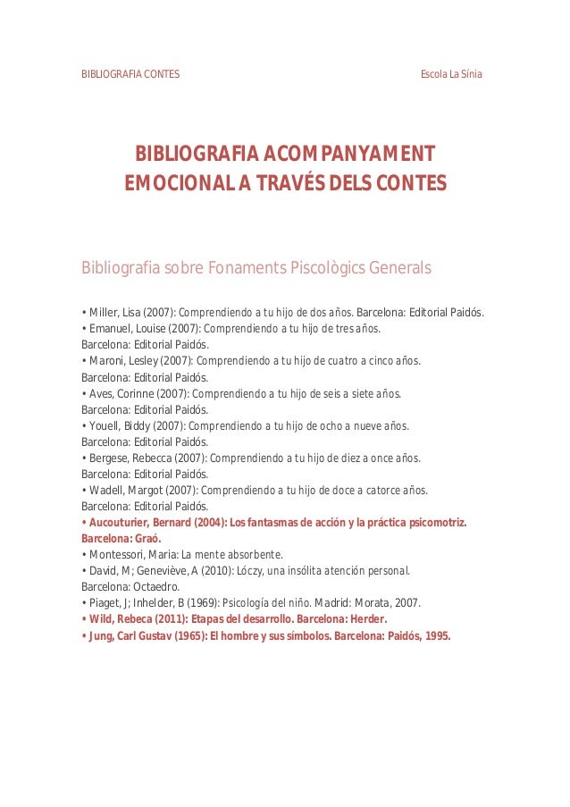 BIBLIOGRAFIA CONTES Escola La Sínia BIBLIOGRAFIA ACOMPANYAMENT EMOCIONAL A TRAVÉS DELS CONTES Bibliografia sobre Fonaments...