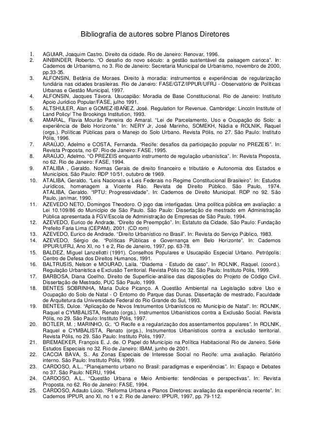 Bibliografia de autores sobre Planos Diretores 1. 2.  3.  4. 5. 6.  7. 8. 9. 10.  11.  12. 13. 14. 15. 16. 17. 18.  19.  2...