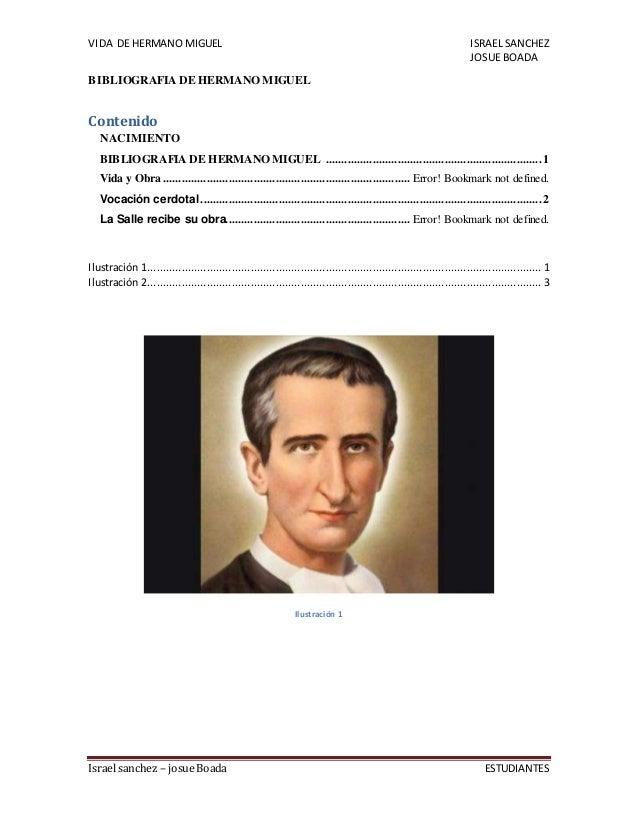 VIDA DE HERMANO MIGUEL ISRAEL SANCHEZ JOSUE BOADA Israel sanchez – josue Boada ESTUDIANTES BIBLIOGRAFIA DE HERMANO MIGUEL ...