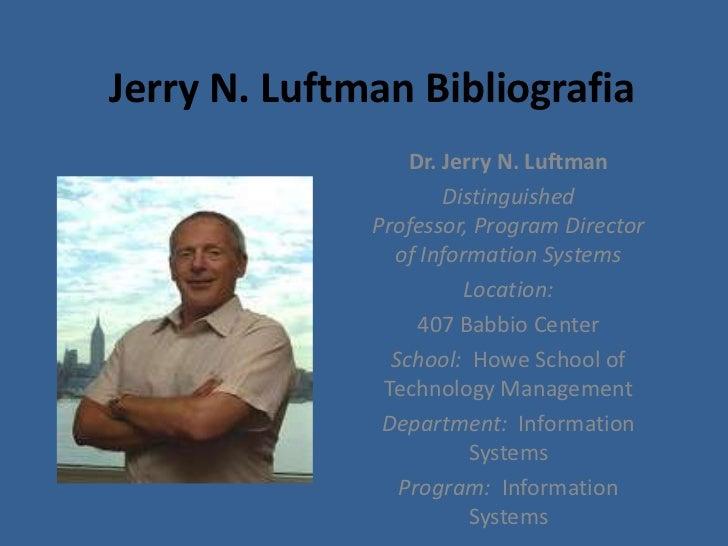 Jerry N. Luftman Bibliografia                  Dr. Jerry N. Luftman                      Distinguished              Profes...