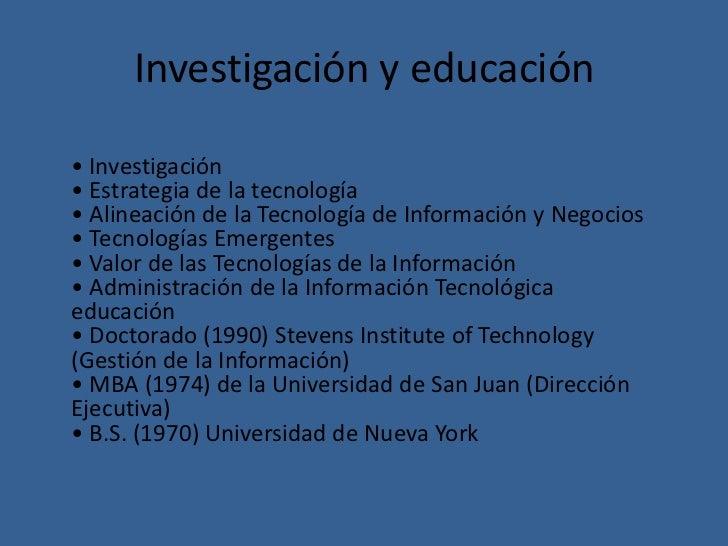 Investigación y educación• Investigación• Estrategia de la tecnología• Alineación de la Tecnología de Información y Negoci...