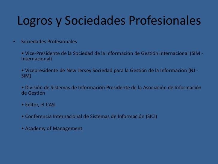 Logros y Sociedades Profesionales•   Sociedades Profesionales    • Vice-Presidente de la Sociedad de la Información de Ges...