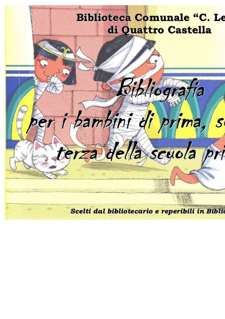 "Biblioteca Comunale ""C. Levi""               di Quattro Castella              Bi b l i o g r a f i aper i b a mb i n i di p..."