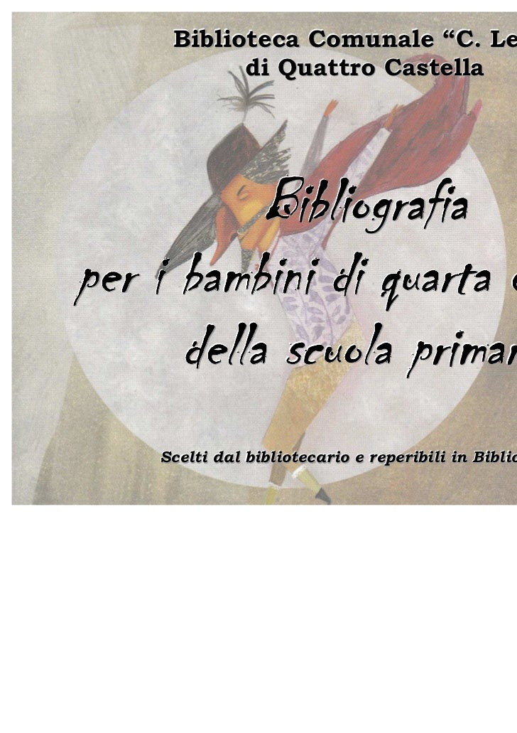 "Biblioteca Comunale ""C. Levi""             di Quattro Castella             Bi b l i o g r a f i aper i b a mb i n i di q u ..."