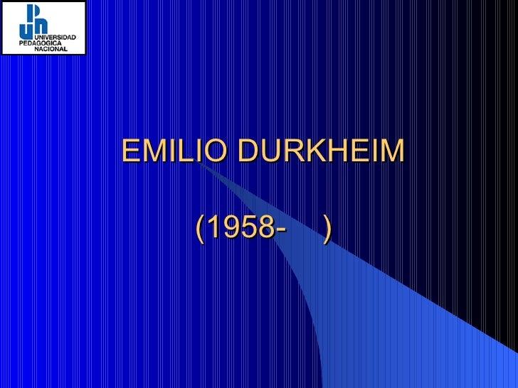 EMILIO DURKHEIM (1958-  )