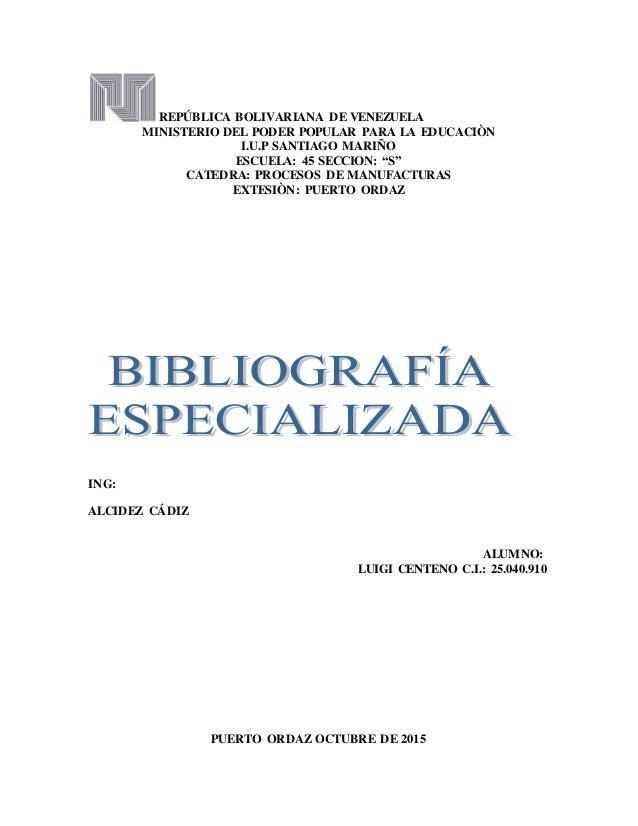 REPÚBLICA BOLIVARIANA DE VENEZUELA MINISTERIO DEL PODER POPULAR PARA LA EDUCACIÒN I.U.P SANTIAGO MARIÑO ESCUELA: 45 SECCIO...