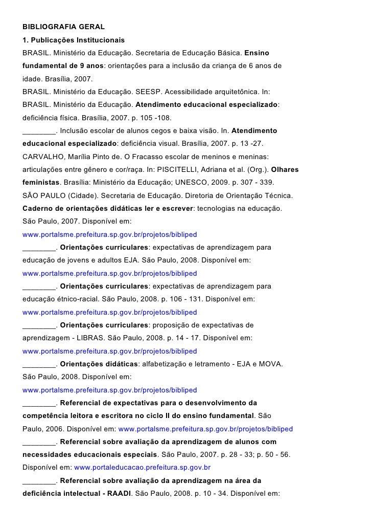 BIBLIOGRAFIA GERAL1. Publicações InstitucionaisBRASIL. Ministério da Educação. Secretaria de Educação Básica. Ensinofundam...