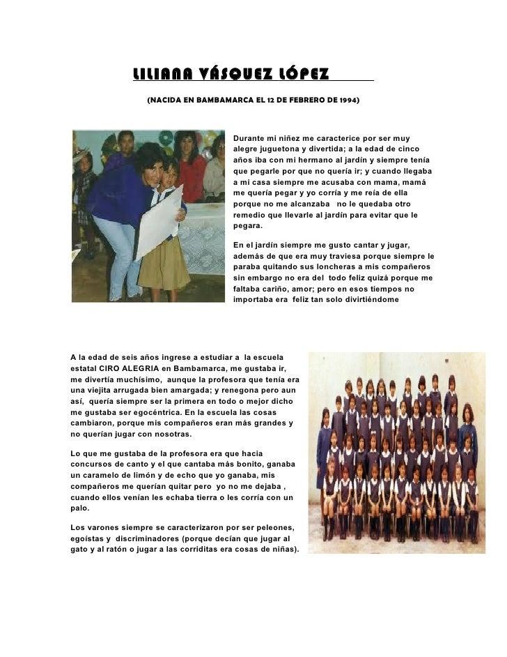LILIANA VÁSQUEZ LÓPEZ                    (NACIDA EN BAMBAMARCA EL 12 DE FEBRERO DE 1994)                                  ...