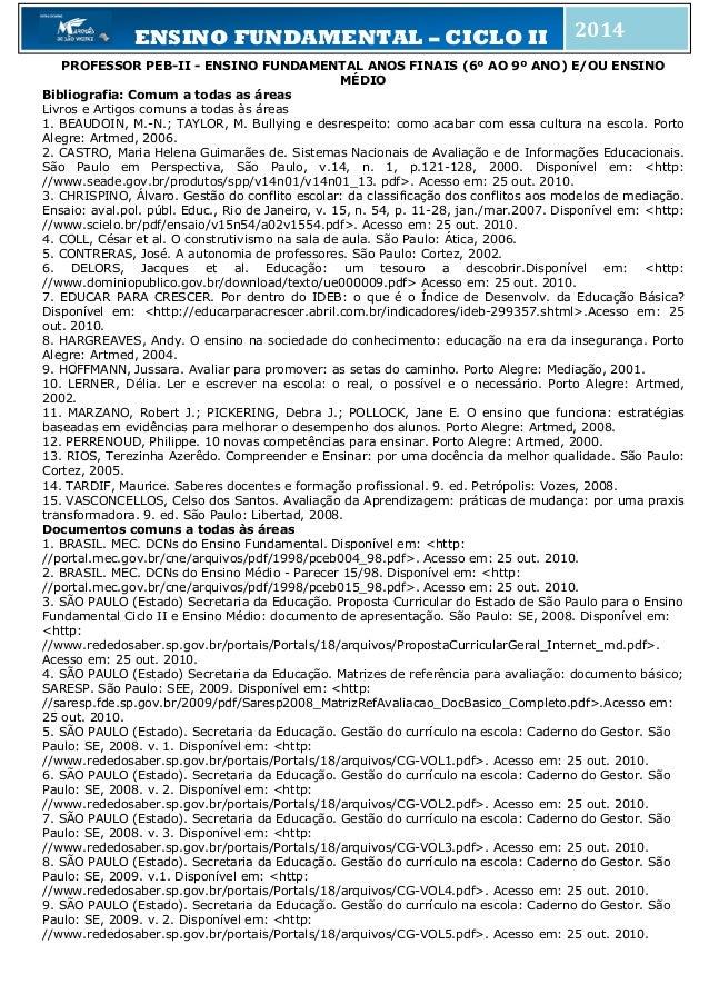 ENSINO FUNDAMENTAL – CICLO II 2014 PROFESSOR PEB-II - ENSINO FUNDAMENTAL ANOS FINAIS (6º AO 9º ANO) E/OU ENSINO MÉDIO Bibl...