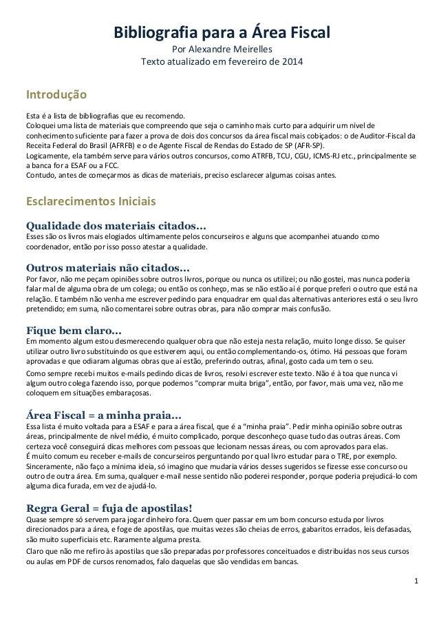 1 Bibliografia para a Área Fiscal Por Alexandre Meirelles Texto atualizado em fevereiro de 2014 Introdução Esta é a lista ...