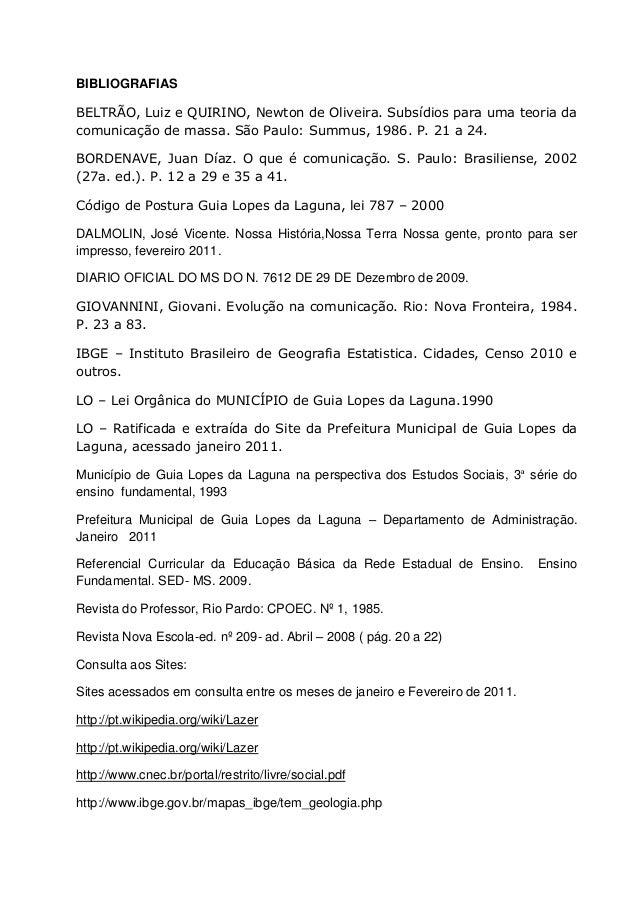 BIBLIOGRAFIAS BELTRÃO, Luiz e QUIRINO, Newton de Oliveira. Subsídios para uma teoria da comunicação de massa. São Paulo: S...