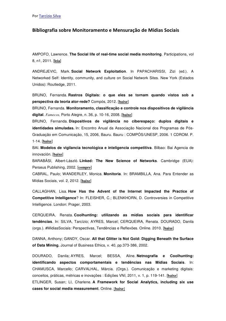 Por Tarcízio SilvaBibliografia sobre Monitoramento e Mensuração de Mídias SociaisAMPOFO, Lawrence. The Social life of real...