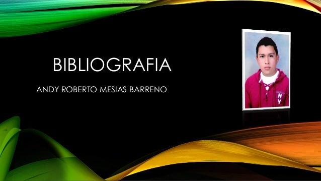 BIBLIOGRAFIA ANDY ROBERTO MESIAS BARRENO