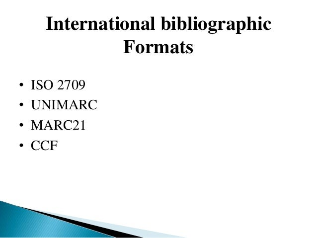 bibliographic format General information the bibliographic record contains all information except for the location and call number, which are contained in a linked marc format for.