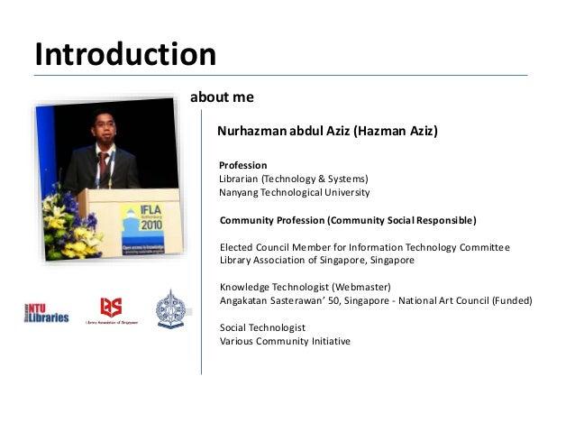 Introduction about me Nurhazman abdul Aziz (Hazman Aziz) Community Profession (Community Social Responsible) Elected Counc...