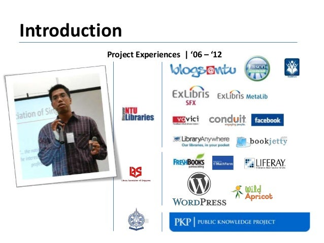 Introduction Project Experiences   '06 – '12