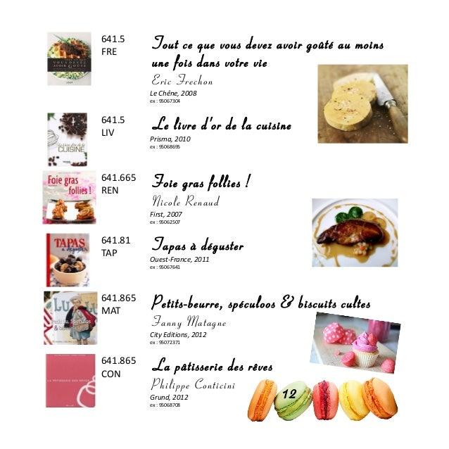 641.5 FRE Tout ce que vous devez avoir goûté au moins une fois dans votre vie Eric Frechon Le Chêne, 2008 ex : 95067304 64...