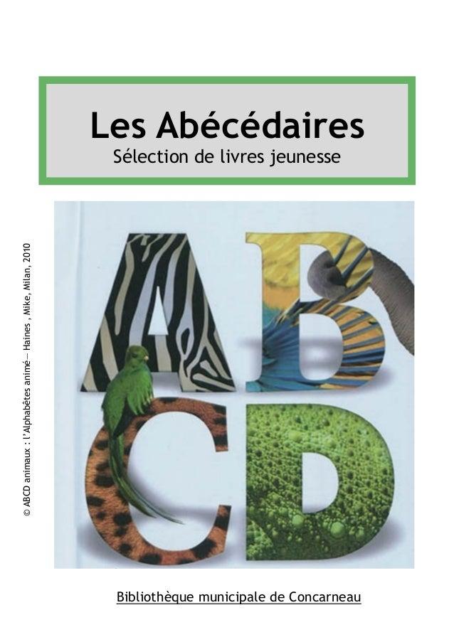© ABCD animaux : l'Alphabêtes animé— Haines , Mike, Milan, 2010  Les Abécédaires  Sélection de livres jeunesse  Bibliothèq...