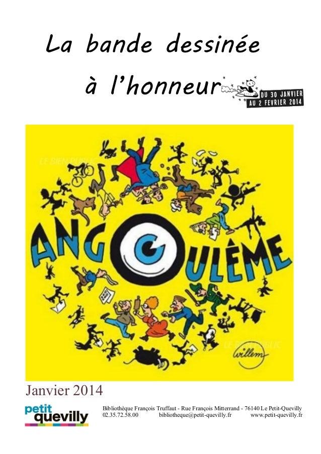 La bande dessinée à l'honneur  Janvier 2014 Bibliothèque François Truffaut - Rue François Mitterrand - 76140 Le Petit-Quev...