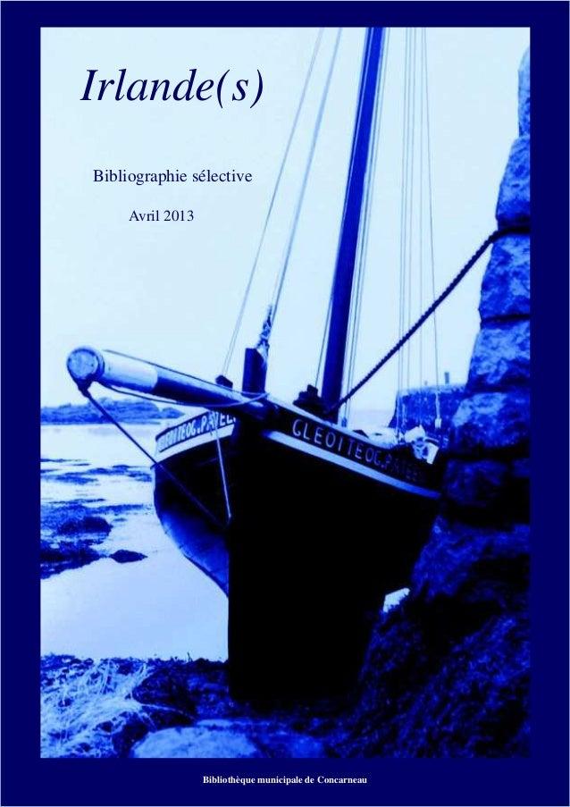 Irlande(s)  Bibliographie sélective  Bibliothèque municipale de Concarneau  Avril 2013  Bibliothèque municipale de Concarn...