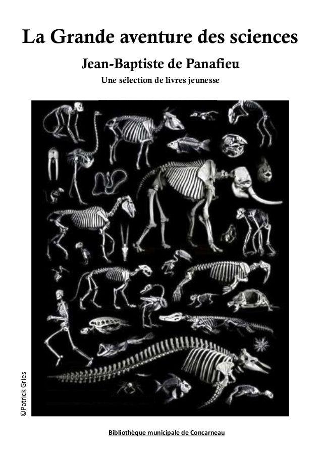 La Grande aventure des sciences  Jean-Baptiste de Panafieu  Une sélection de livres jeunesse  Bibliothèque municipale de C...