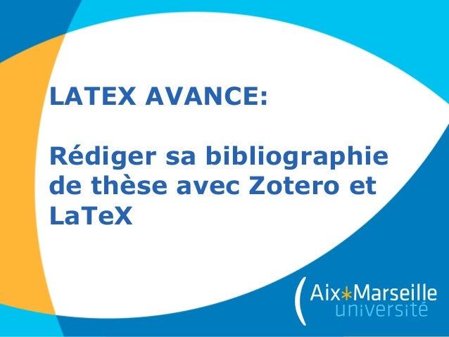 LATEX AVANCE: Rédiger sa bibliographie de thèse avec Zotero et LaTeX