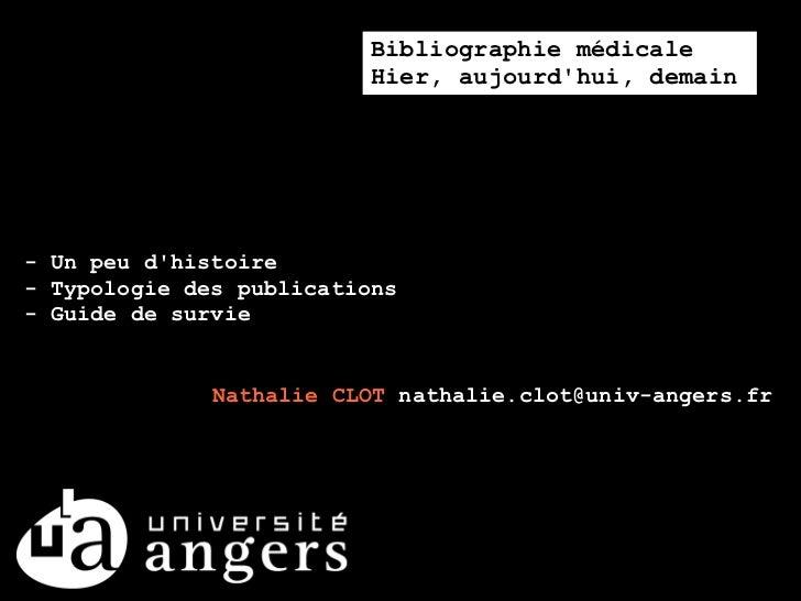 Bibliographie médicale                         Hier, aujourdhui, demain- Un peu dhistoire- Typologie des publications- Gui...