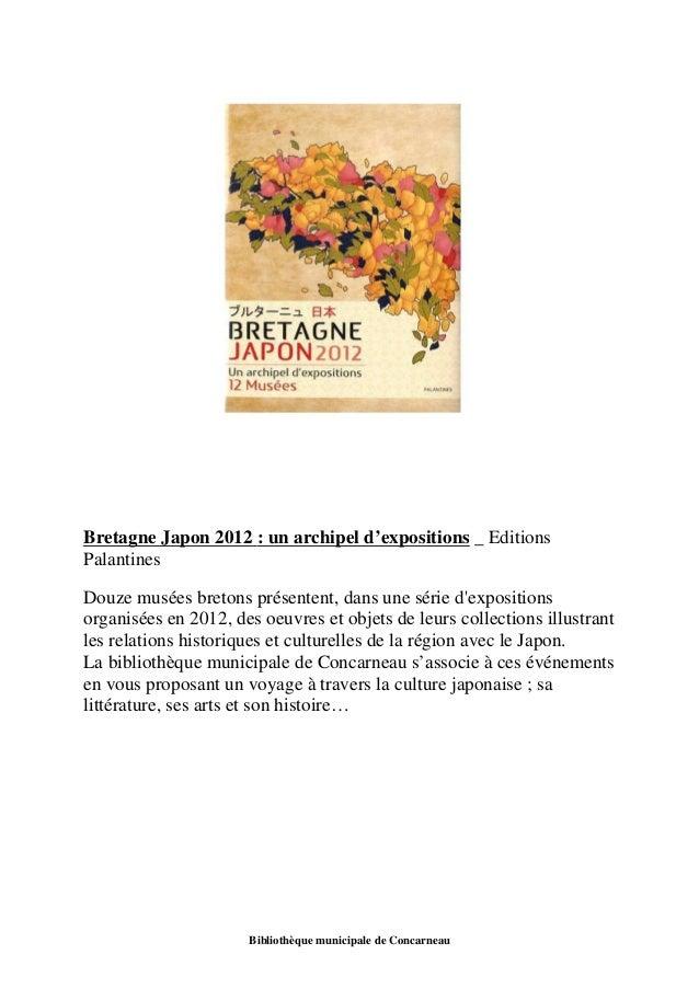 Bretagne Japon 2012 : un archipel d'expositions _ Editions  Palantines  Douze musées bretons présentent, dans une série d'...