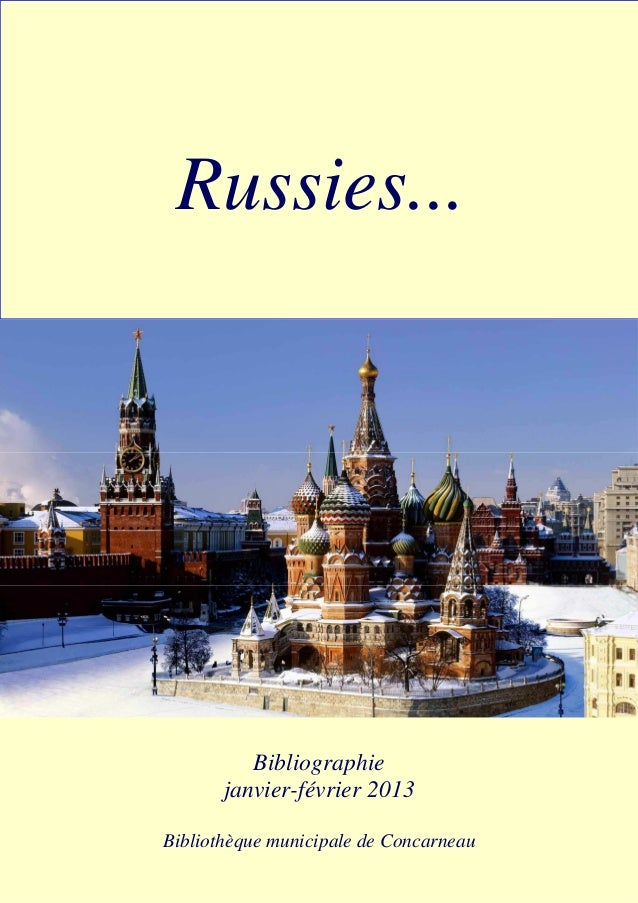 Russies...  Bibliographie  janvier-février 2013  Bibliothèque Bibliothèque municipale municipale de Concarneau  de Concarn...