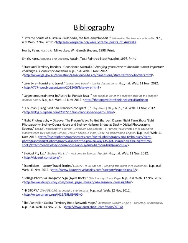 "Bibliography""Extreme points of Australia - Wikipedia, the free encyclopedia."" Wikipedia, the free encyclopedia. N.p.,n.d. ..."
